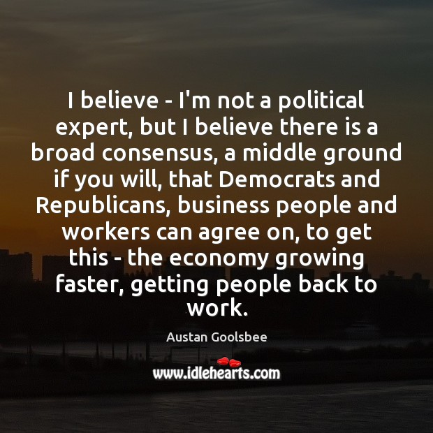 I believe – I'm not a political expert, but I believe there Image