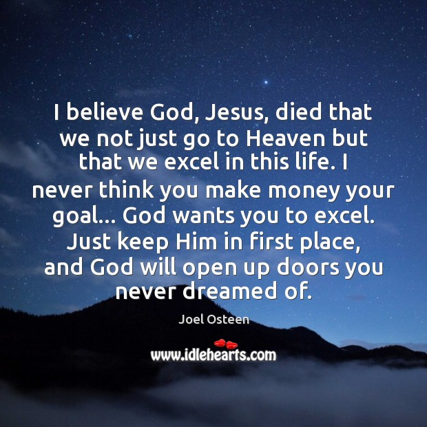 Image, I believe God, Jesus, died that we not just go to Heaven