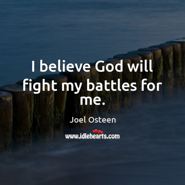 Image, I believe God will fight my battles for me.