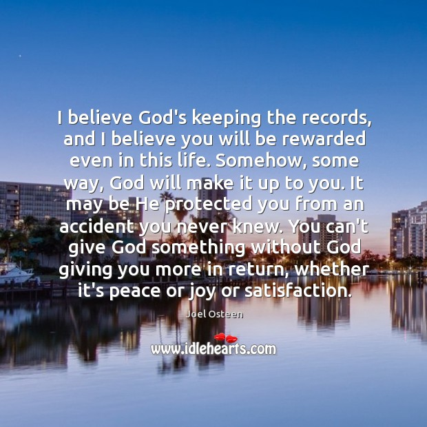 Image, I believe God's keeping the records, and I believe you will be