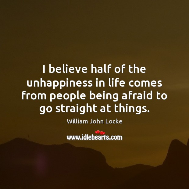 I believe half of the unhappiness in life comes from people being Image