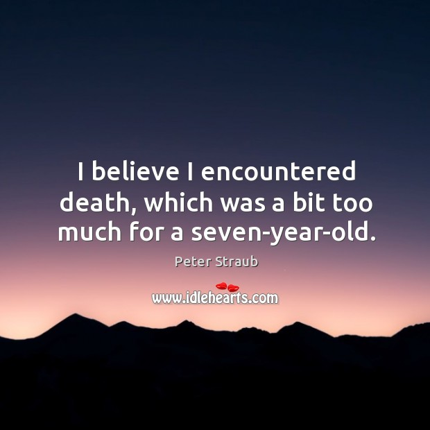 I believe I encountered death, which was a bit too much for a seven-year-old. Image