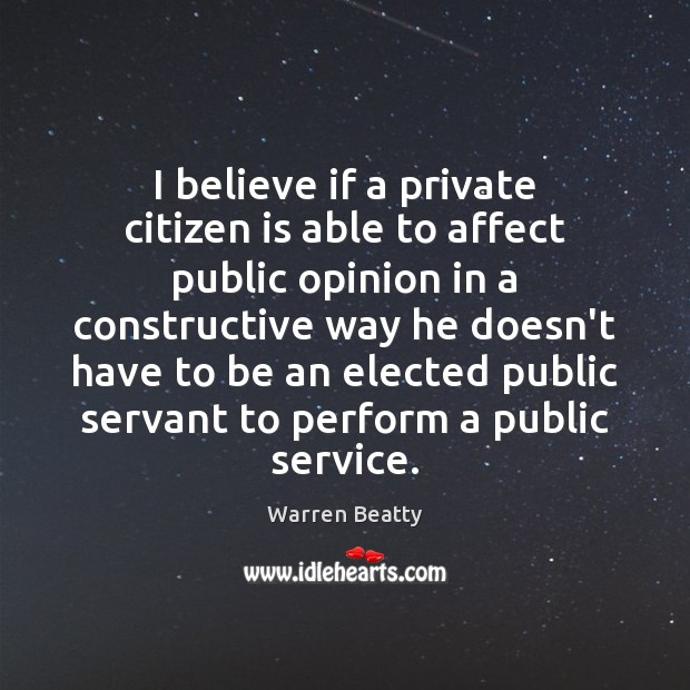 Image, I believe if a private citizen is able to affect public opinion
