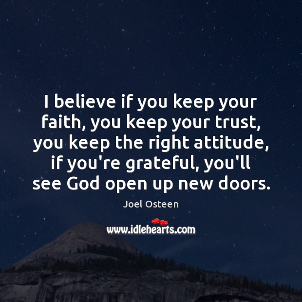 Image, I believe if you keep your faith, you keep your trust, you