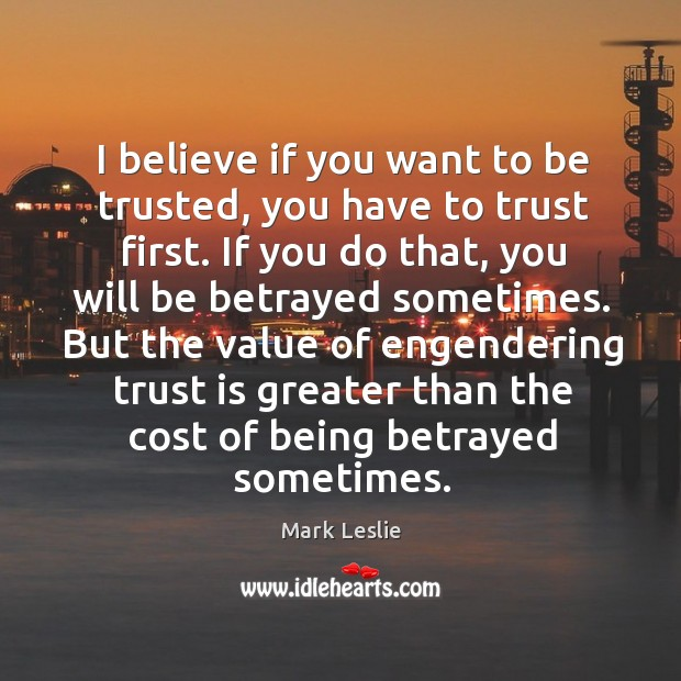 Image, I believe if you want to be trusted, you have to trust