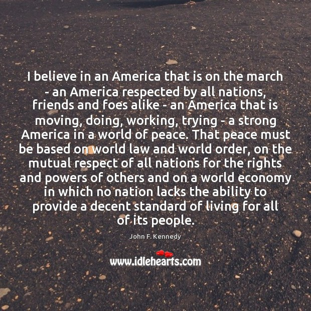 I believe in an America that is on the march – an Image