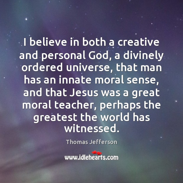 Image, I believe in both a creative and personal God, a divinely ordered