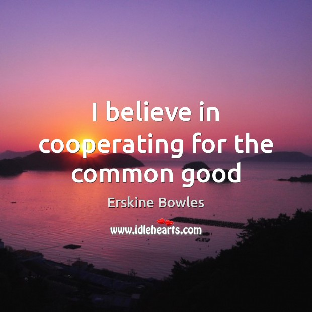 I believe in cooperating for the common good Image