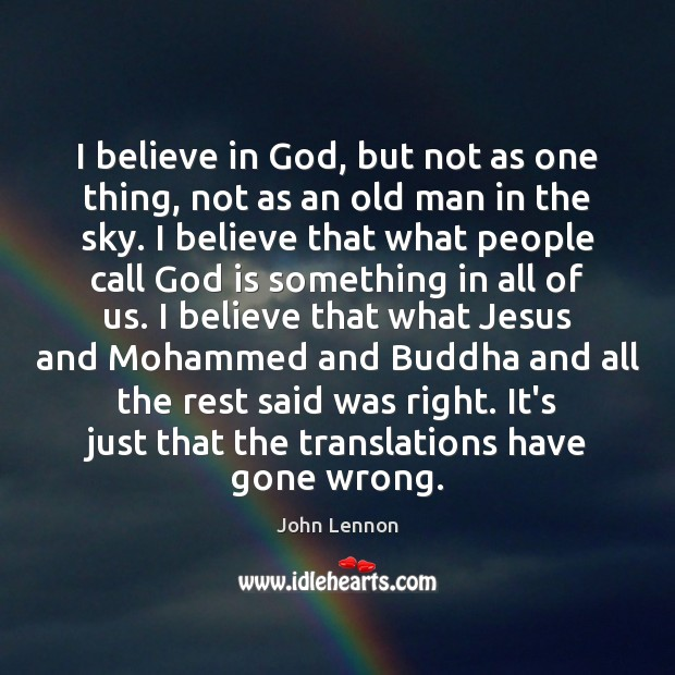 I believe in God, but not as one thing, not as an Believe in God Quotes Image
