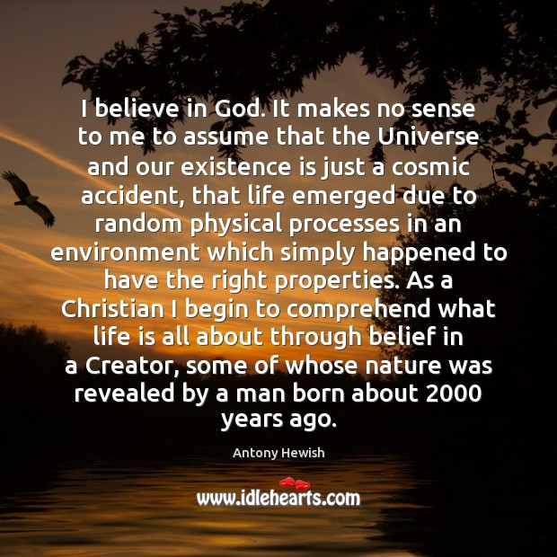 Image, I believe in God. It makes no sense to me to assume