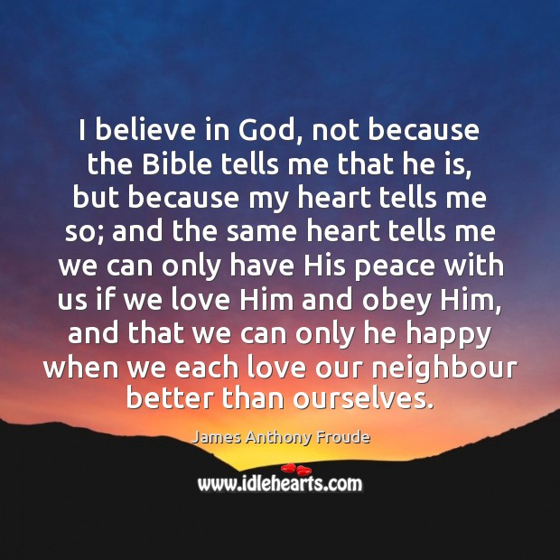 Image, I believe in God, not because the Bible tells me that he