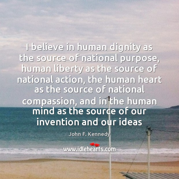 Image, I believe in human dignity as the source of national purpose, human