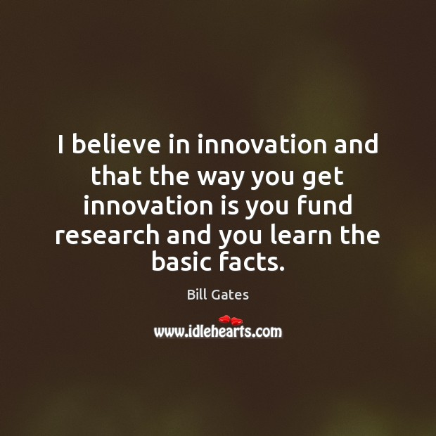 I believe in innovation and that the way you get innovation is Innovation Quotes Image