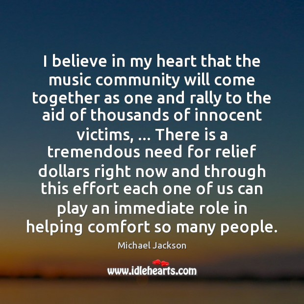 I believe in my heart that the music community will come together Image