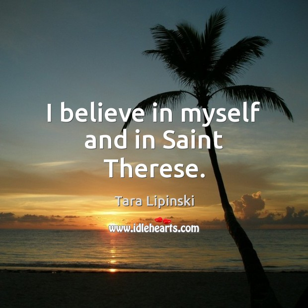 I believe in myself and in Saint Therese. Image