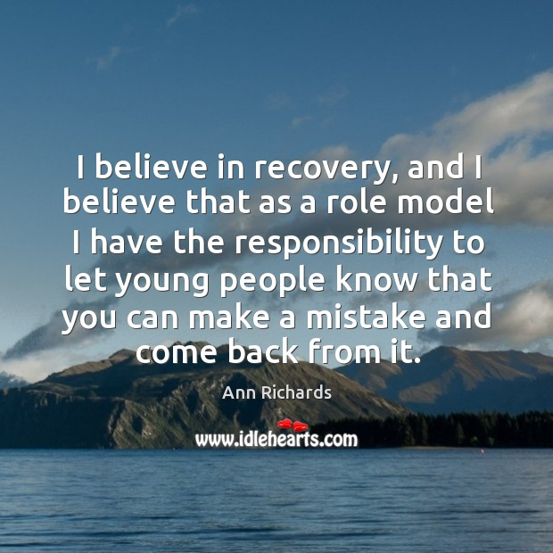I believe in recovery, and I believe that as a role model Image