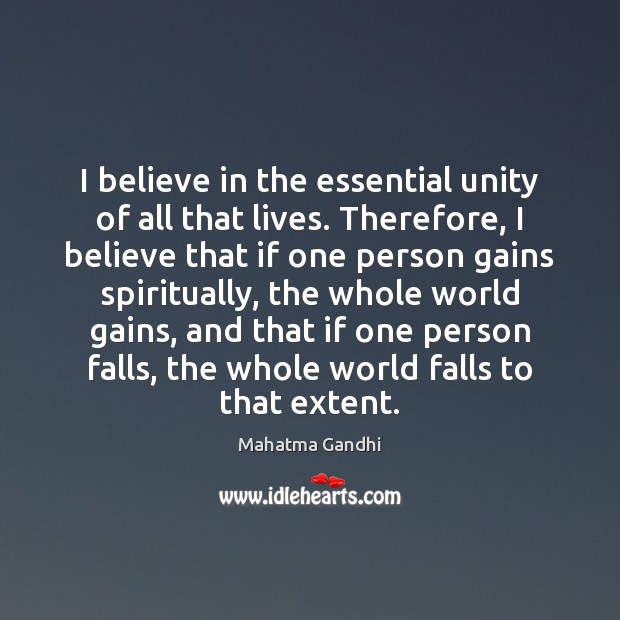 I believe in the essential unity of all that lives. Therefore, I Image