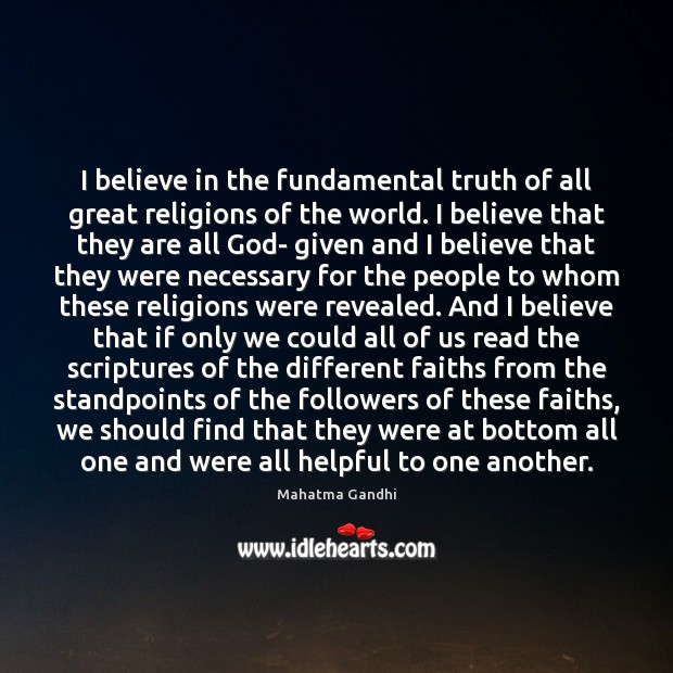 I believe in the fundamental truth of all great religions of the Image