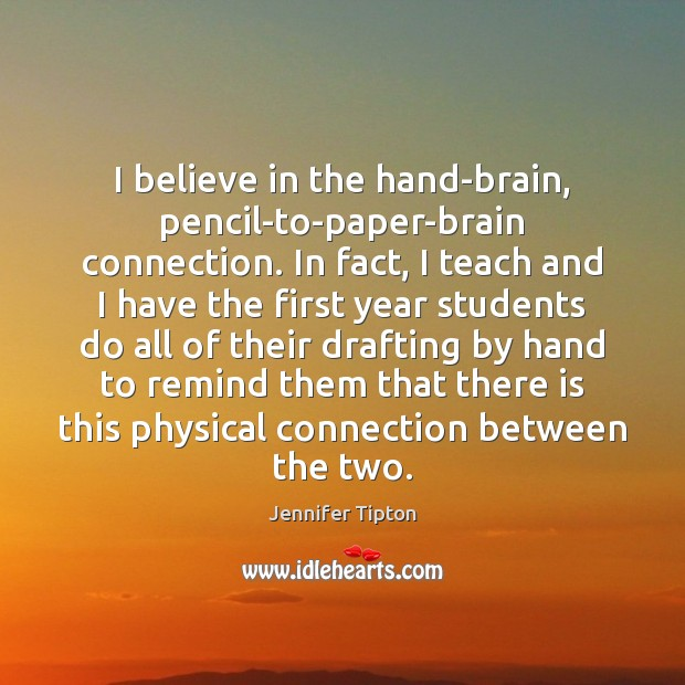 I believe in the hand-brain, pencil-to-paper-brain connection. In fact, I teach and Image