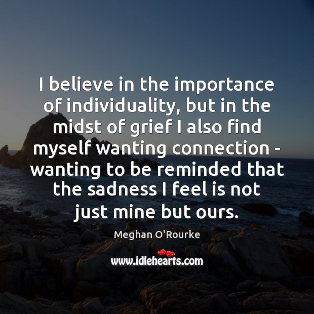 I believe in the importance of individuality, but in the midst of Image