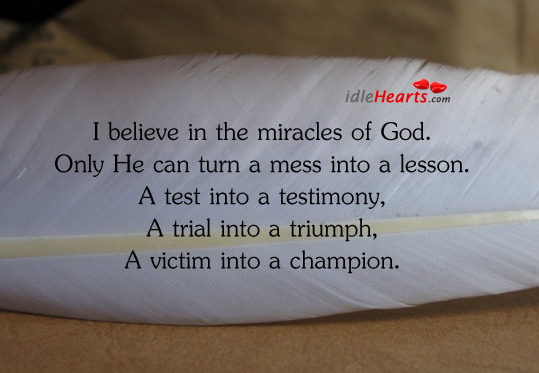 I Believe In The Miracles Of…
