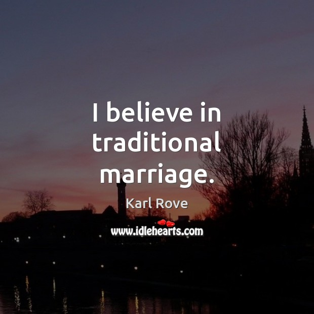 I believe in traditional marriage. Image