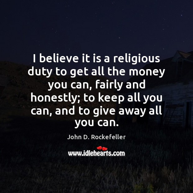Image, I believe it is a religious duty to get all the money