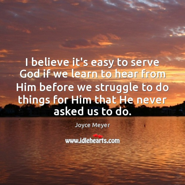 Image, I believe it's easy to serve God if we learn to hear