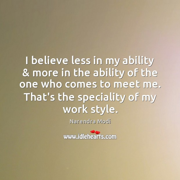 I believe less in my ability & more in the ability of the Image