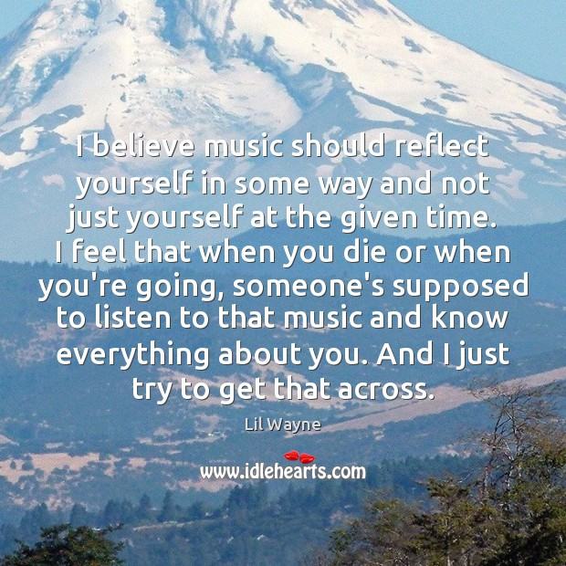 Image, I believe music should reflect yourself in some way and not just