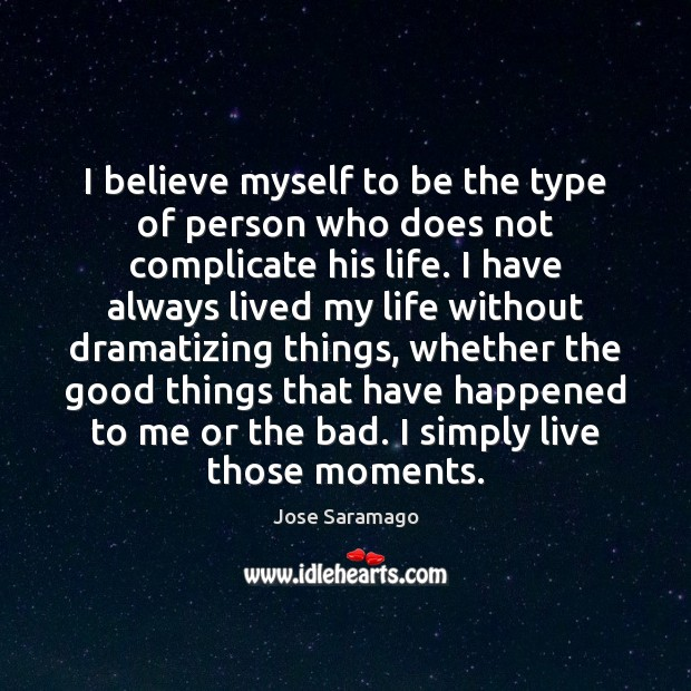 Image, I believe myself to be the type of person who does not