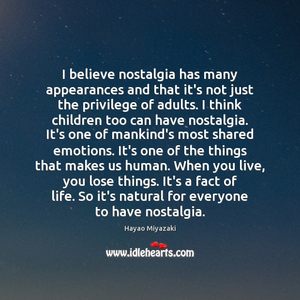 I believe nostalgia has many appearances and that it's not just the Image
