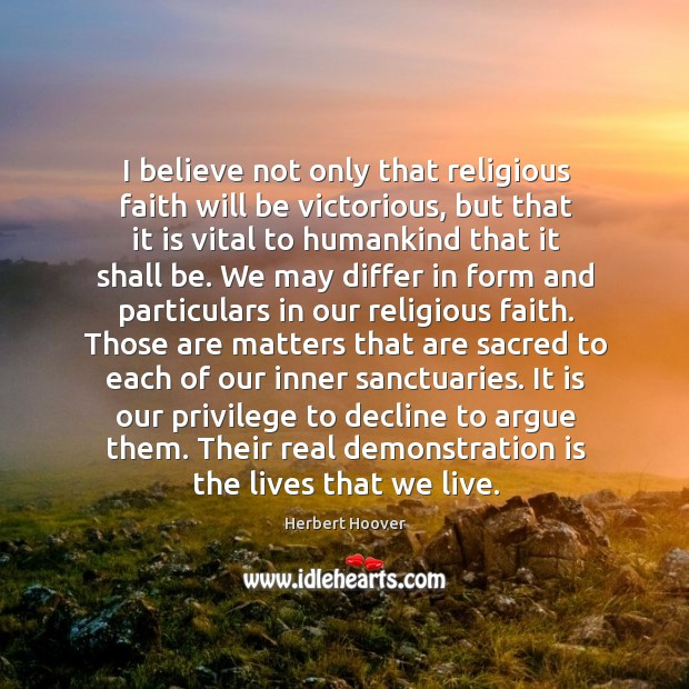 Image, I believe not only that religious faith will be victorious, but that