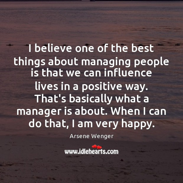 I believe one of the best things about managing people is that Image