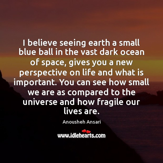 Image, I believe seeing earth a small blue ball in the vast dark