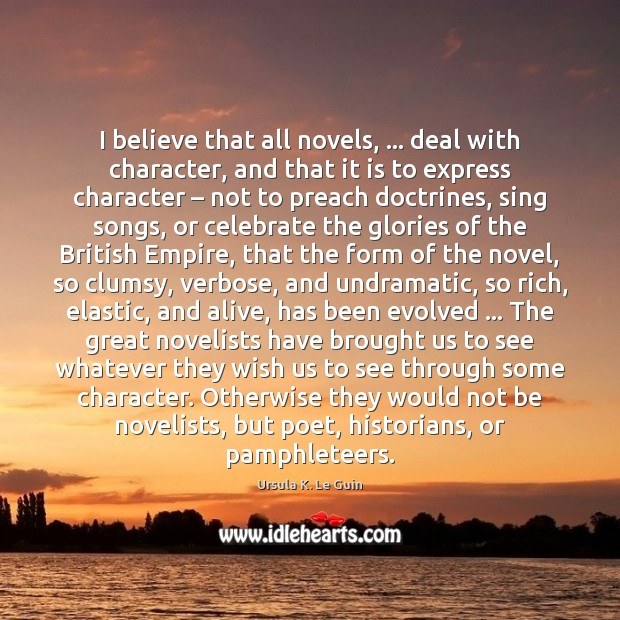 I believe that all novels, … deal with character, and that it is Image