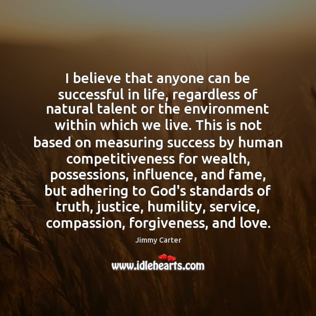 I believe that anyone can be successful in life, regardless of natural Image