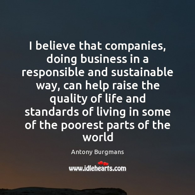 Image, I believe that companies, doing business in a responsible and sustainable way,