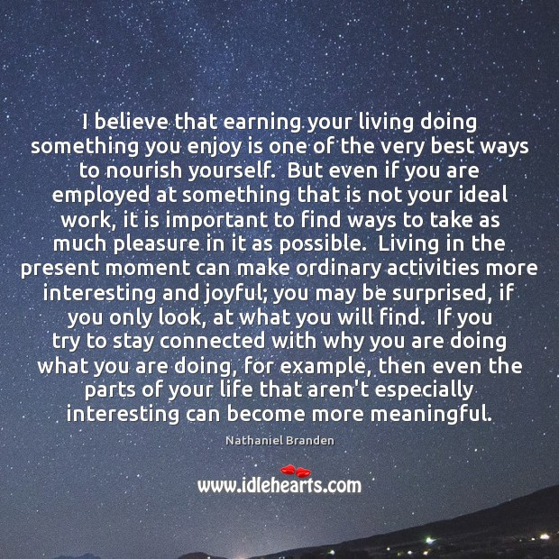 Image, I believe that earning your living doing something you enjoy is one