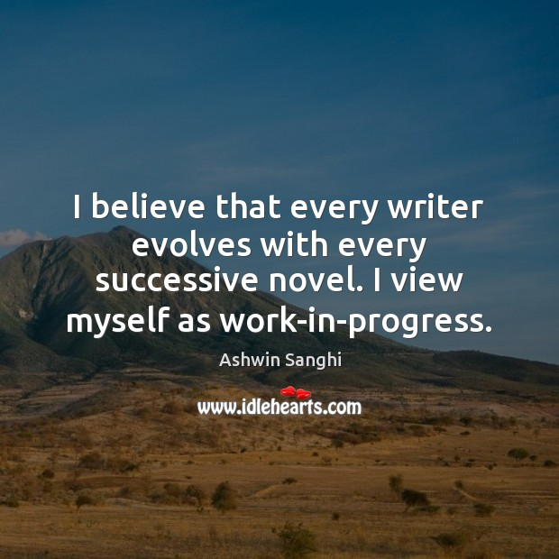 I believe that every writer evolves with every successive novel. I view Image