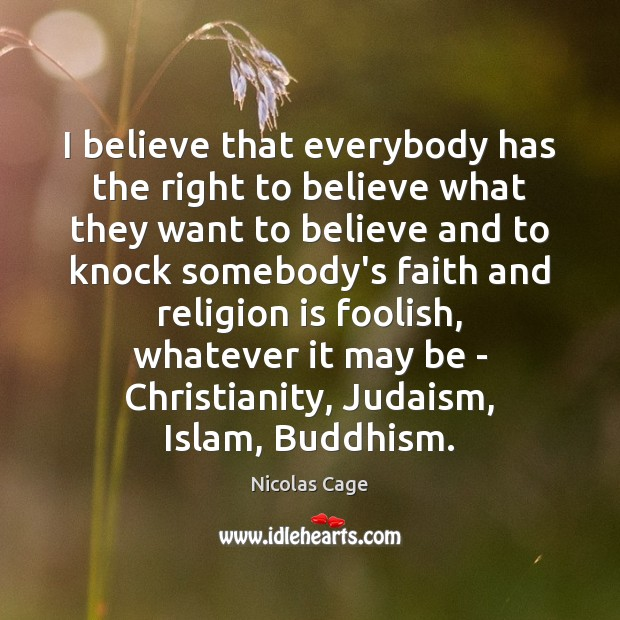 Image, I believe that everybody has the right to believe what they want