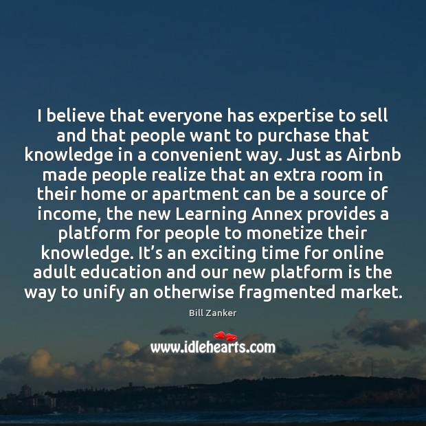 Image, I believe that everyone has expertise to sell and that people want