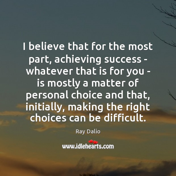 I believe that for the most part, achieving success – whatever that Image