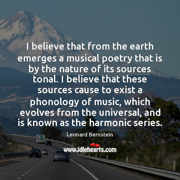 I believe that from the earth emerges a musical poetry that is Image