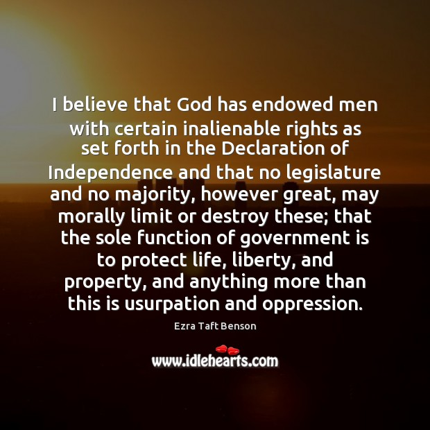 I believe that God has endowed men with certain inalienable rights as Image