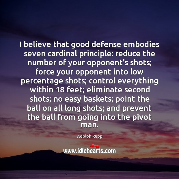 Image, I believe that good defense embodies seven cardinal principle: reduce the number