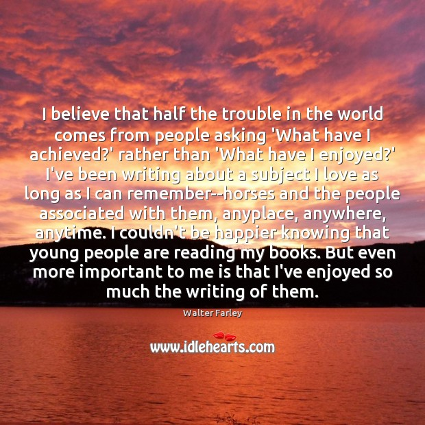 I believe that half the trouble in the world comes from people Image
