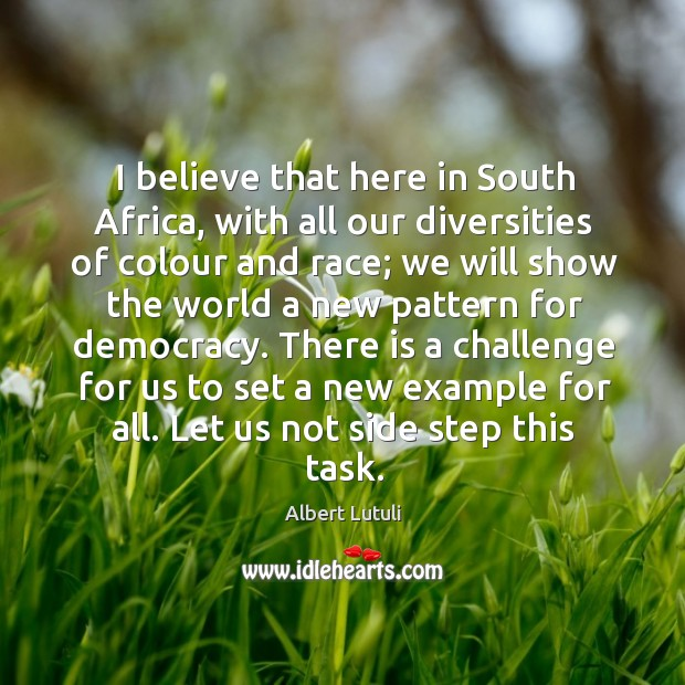 Image, I believe that here in South Africa, with all our diversities of