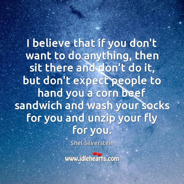 Image, I believe that if you don't want to do anything, then sit