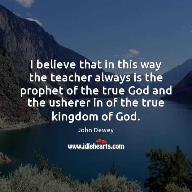 I believe that in this way the teacher always is the prophet Image